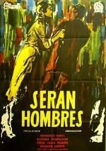 Serán hombres (1956)