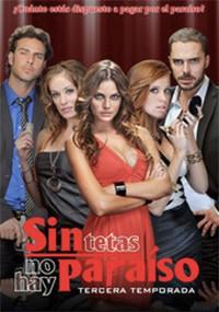 Sin tetas no hay paraíso (3ª temporada) (2009)