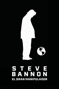 Steve Bannon. El gran manipulador