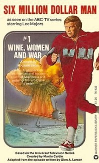 The Six Million Dollar Man: Wine, Women and War (1973)