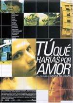 ¿Tú qué harías por amor? (2001)