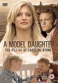 Una hija modelo: El asesinato de Caroline Byrne (2009)