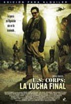 U.S. Corps: la lucha final (2007)