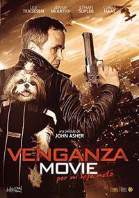 Venganza Movie, por mi hija mato  (2015)