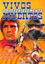 Vivos o preferiblemente muertos (1969)