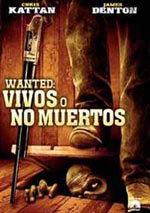 Wanted: vivos o no muertos