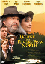 Where the Rivers Flow North (1993)