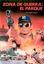 Zona de guerra: el parque (1985)